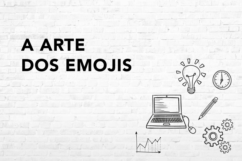 A Arte dos Emojis